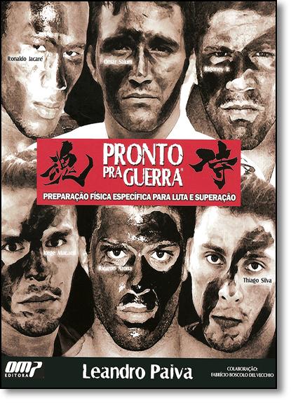 Pronto Para Guerra: Preparação Física Específica Para Luta e Superação, livro de Leandro Paiva