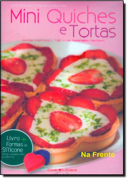 Kit Mini Quiches e Tortas: Receitas com Alternativas de Ingredientes Funcionais e Light - Série Pequena, livro de André Boccato