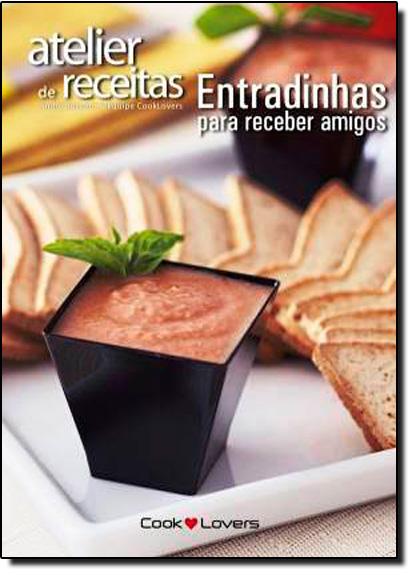 Atelier de Receitas: Entradinhas Para Receber Amigos, livro de André Boccato