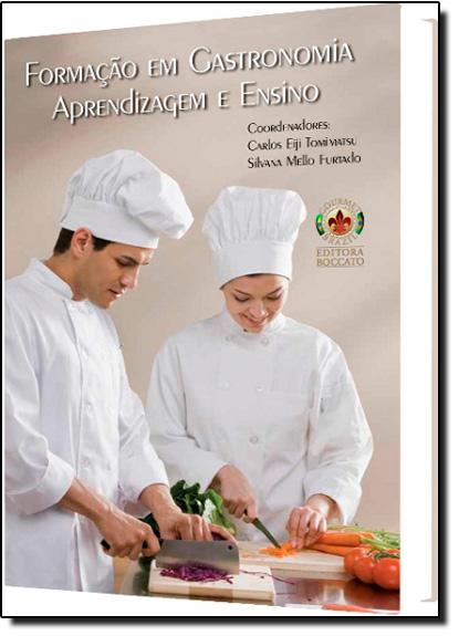 Formação em Gastronomia Aprendizagem e Ensino, livro de Eiji Tomimatsu | Silvana Furtado