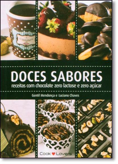 Doces Sabores: Receitas com Chocolate Zero Lactose e Zero Açúcar, livro de Mendonça Gentil