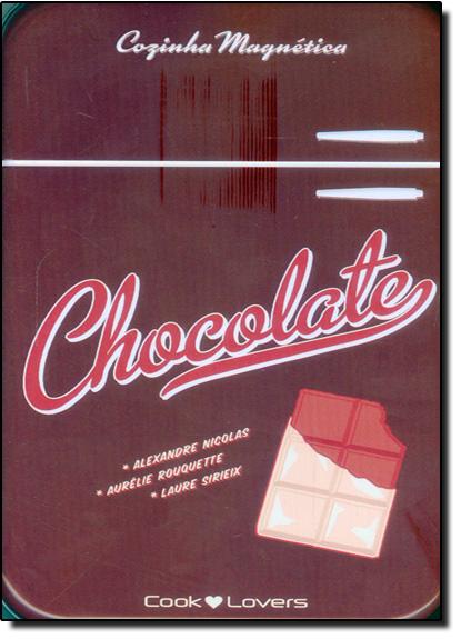 Chocolate: Cozinha Magnética, livro de Alexandre Nicolas