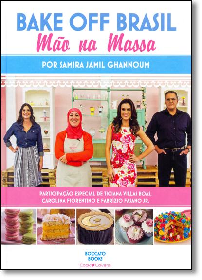 Bake Off Brasil: Mão na Massa, livro de Samira Jamil Ghannoum