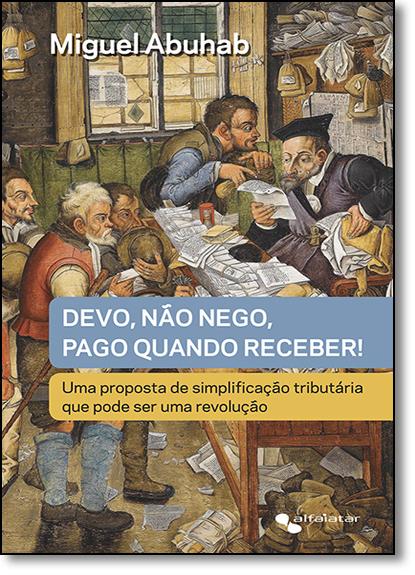 Devo, Não Nego, Pago Quando Receber!, livro de Ricardo Gómez