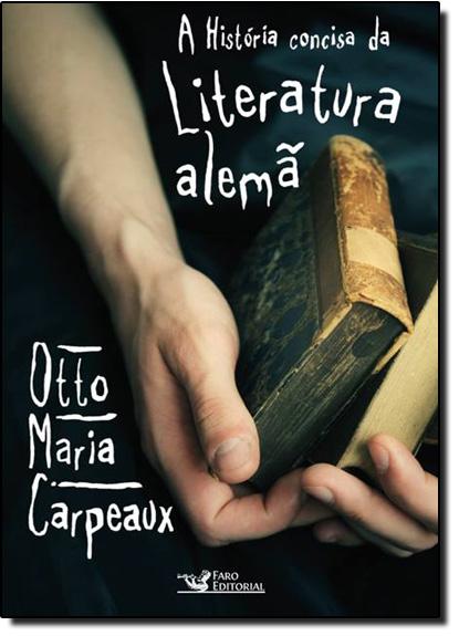 História Concisa da Literatura Alemã, A, livro de Otto Maria Carpeaux