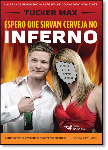 Espero Que Sirvam Cerveja No Inferno, livro de Tucker Max