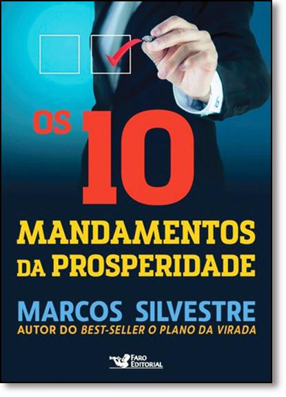 10 Mandamentos da Prosperidade, Os, livro de Marcos Silvestre