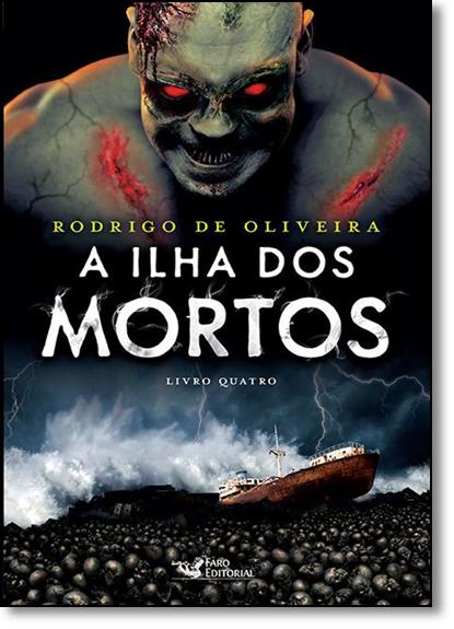 Ilha dos Mortos, A - Vol.4, livro de Rodrigo de Oliveira
