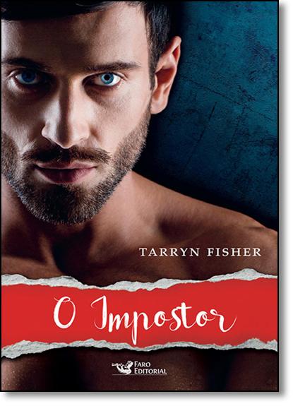 Impostor, O - Vol.3 - Série Amor e Mentiras, livro de Tarryn Fisher