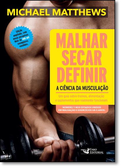 Malhar, Secar, Definir: A Ciência da Musculação, livro de Michael Matthews