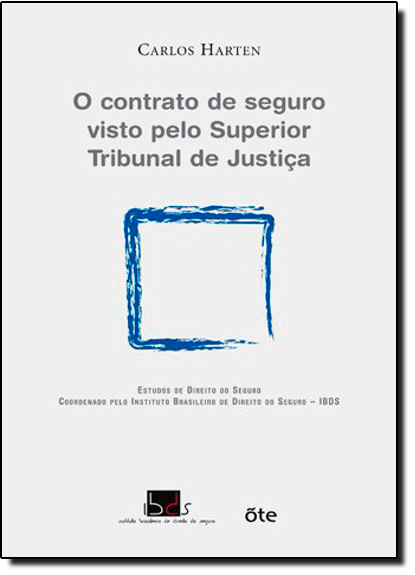Contrato de Seguro Visto Pelo Superior Tribunal de Justiça, O, livro de Carlos Harten