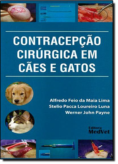 Contracepção Cirúrgica em Cães e Gatos, livro de Alfredo Feio da Maia Lima