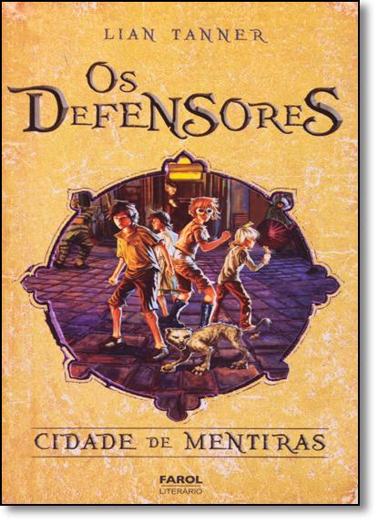 Defensores, Os: Cidade de Mentiras - Vol.2, livro de Lian Tanner