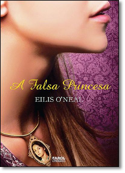 Falsa Princesa, A, livro de Eilis O Neal