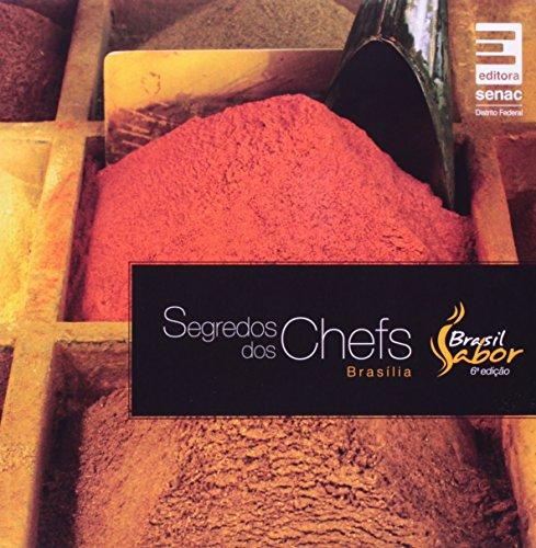 Segredos Dos Chefs. Brasil Sabor Brasilia 2011, livro de Vários Autores