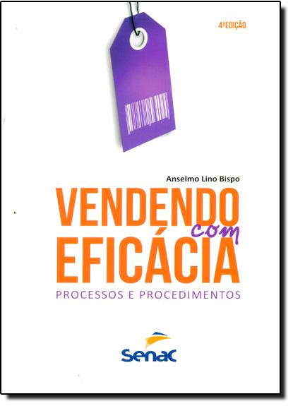 Vendendo com Eficácia: Processos e Procedimentos, livro de Anselmo Lino Bispo