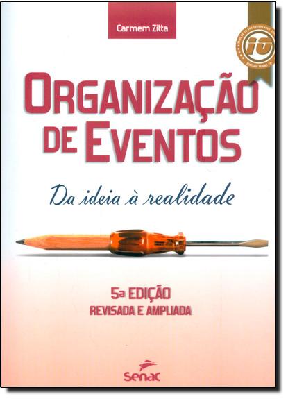 Organização de Eventos: Da Ideia À Realidade, livro de Carmem Zitta