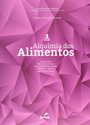 Alquimia Dos Alimentos, livro de Luiz Antônio Borgo, Nancy de Pilla Montebello, Raquel B. A. Botelho, Wilma M. C. Araújo