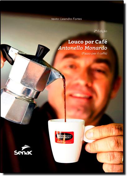 Louco Por Café: Antonello Monardo, livro de Leandro Fortes