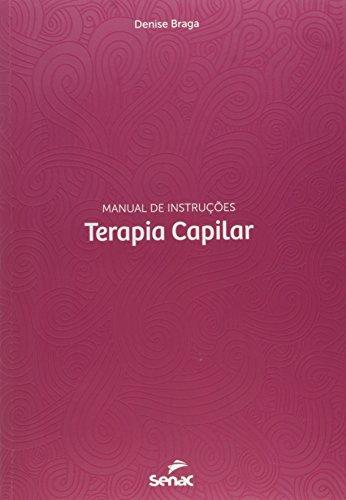 Terapia Capilar. Manual de Instruções, livro de Denise Braga