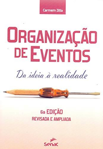 Organizações de Eventos. Da Ideia a Realidade, livro de Carmem Zitta