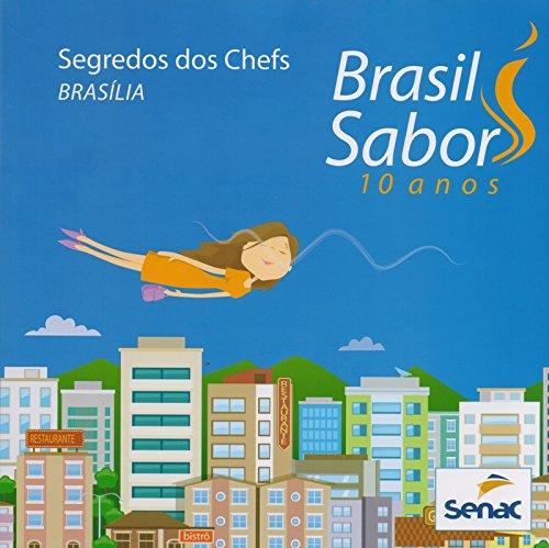 Brasil Sabor. Segredos dos Chefs. Brasília, livro de Vários Autores