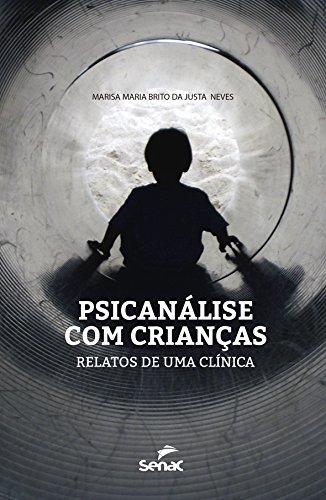 Psicanálise com Crianças. Relatos de Uma Clínica, livro de Marisa Maria Brito da Justa Neves