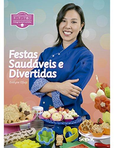 Alegria na Cozinha. Festas Saudáveis e Divertidas, livro de Evelyne Ofugi