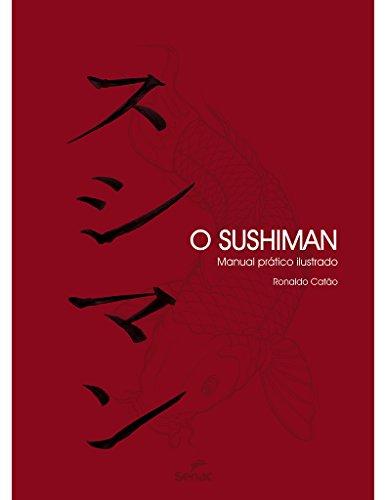 O Sushiman. Manual Prático Ilustrado, livro de Ronaldo Catão