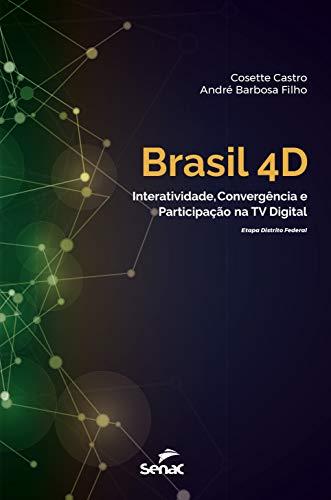 Brasil 4D. Interatividade, Convergência e Participação na TV Digital, livro de André Barbosa Filho, Cosette Castro