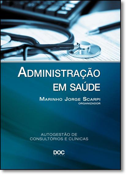 Administração em Saúde, livro de Marinho Jorge Scarpi