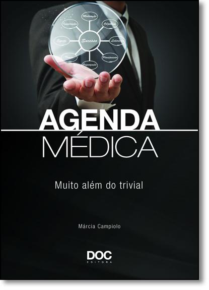 Agenda Médica: Muito Além do Trivial, livro de Marcia R. F. Campiolo