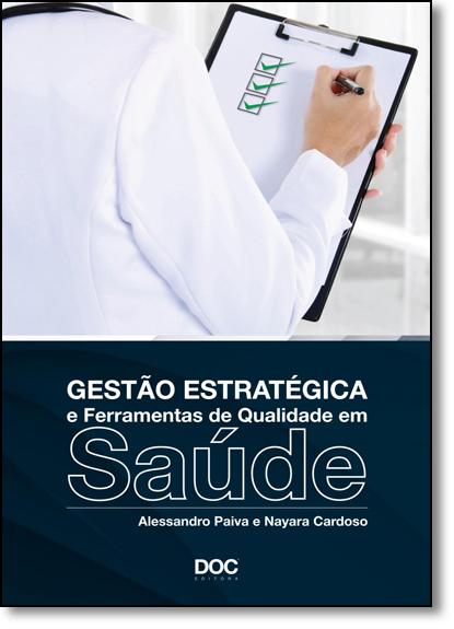 Gestão Estratégica e Ferramentas de Qualidade em Saúde, livro de Alessandro Paiva