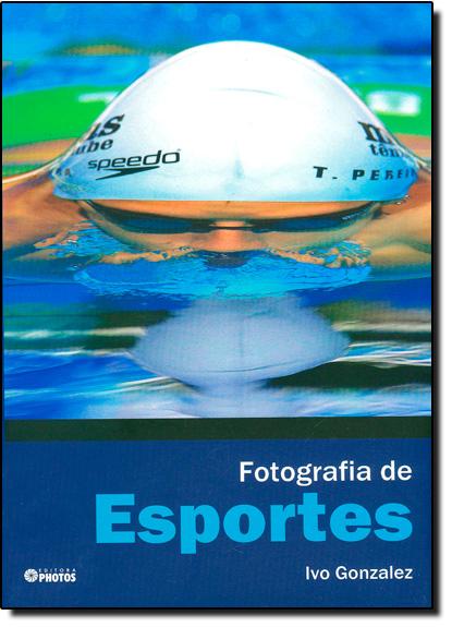 Fotografia de Esportes, livro de Ivo Gonzales