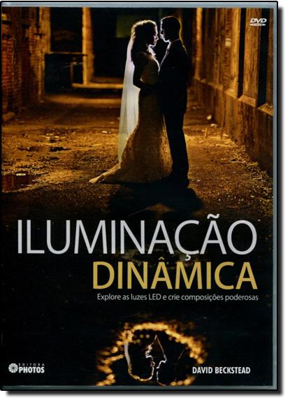 Iluminação Dinâmica: Explore as Luzes L E D e Crie Composições Poderosas - Dvd, livro de David Beckstead