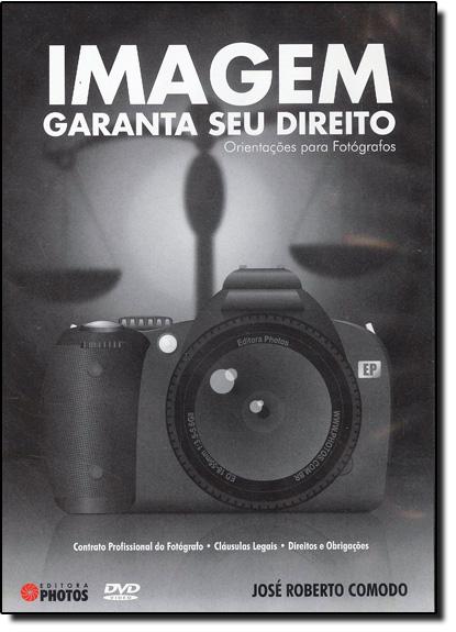 Imagem Garanta seu Direito: Orientações para Fotógrafos, livro de José Roberto Comodo