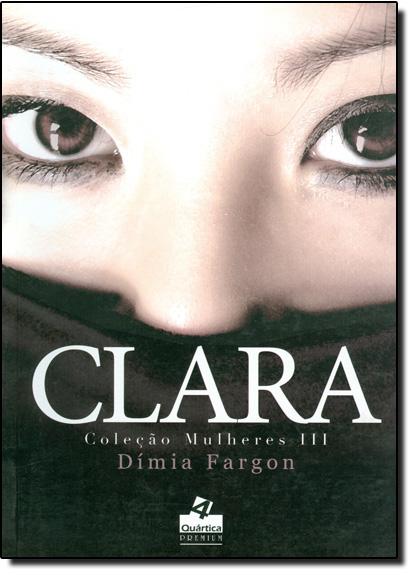 Clara - Coleção Mulheres, livro de Dímia Fargon