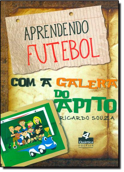 Aprendendo Futebol com a Galera do Apito, livro de Ricardo Souza