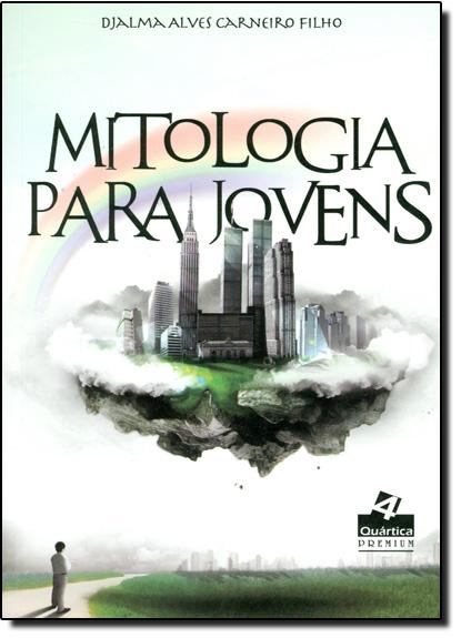 Mitologia Para Jovens, livro de Djalma Alves Carneiro Filho