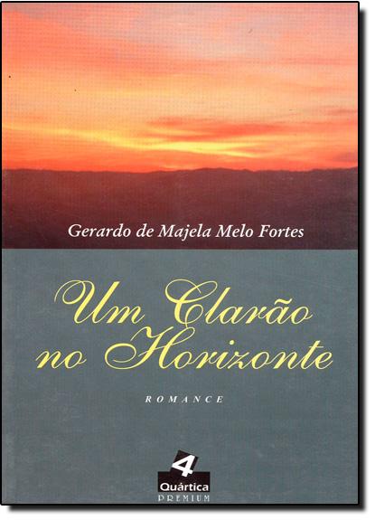 Clarão no Horizonte, Um, livro de Gerardo de Majela Melo Fortes