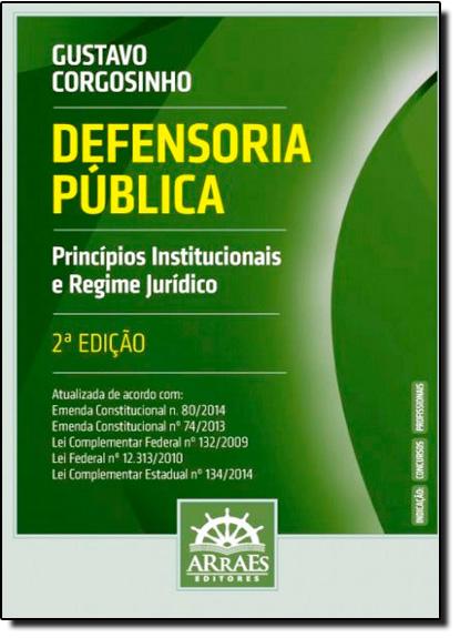 Defensoria Pública: Princípios Institucionais e Regime Jurídico, livro de Gustavo Corgosinho