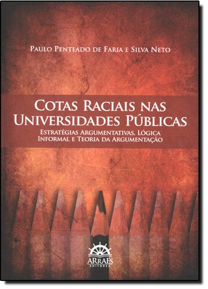 Cotas Raciais nas Universidades Públicas, livro de Paulo Penteado de Faria e Silva Neto