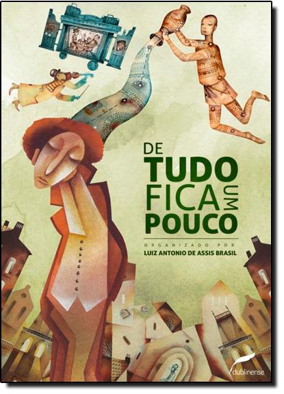 De tudo fica um pouco, livro de Luiz Antonio de Assis Brasil (Org.)