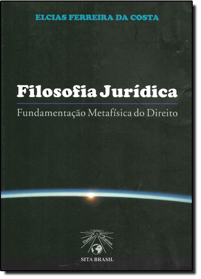 Filosofia Jurídica, livro de Elcias Ferreira Da Costa