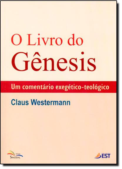 Livro do Gênesis, O: Um Comentário Exegético-Teológico, livro de Claus Westermann