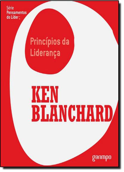 Princípios da Liderança, livro de Ken Blanchard