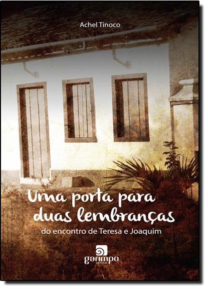 Porta Para Duas Lembranças, Uma: Do Encontro de Teresa e Joaquim, livro de Achel Tinoco