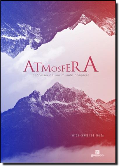 Atmosfera: Crônicas de um Mundo Possível, livro de Vitor Chaves de Souza