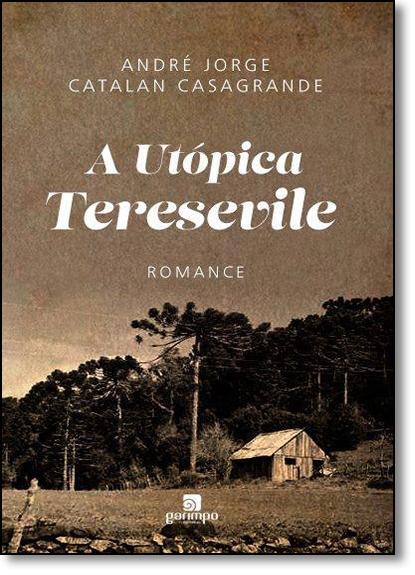 Utópica Teresevile, A, livro de André Jorge