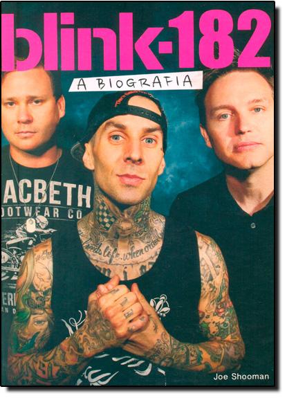 Blink-182: A Biografia, livro de Joe Shooman